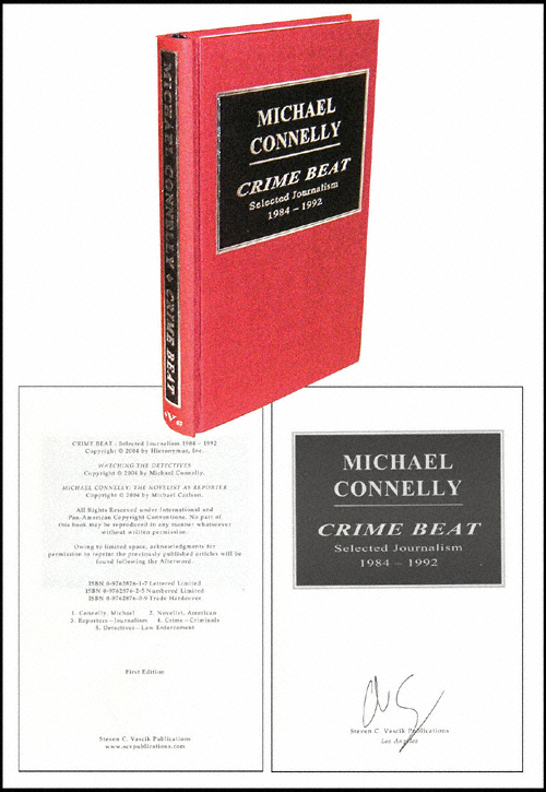 Crime Beat: Selected Journalism 1984-1992. Michael Connelly.