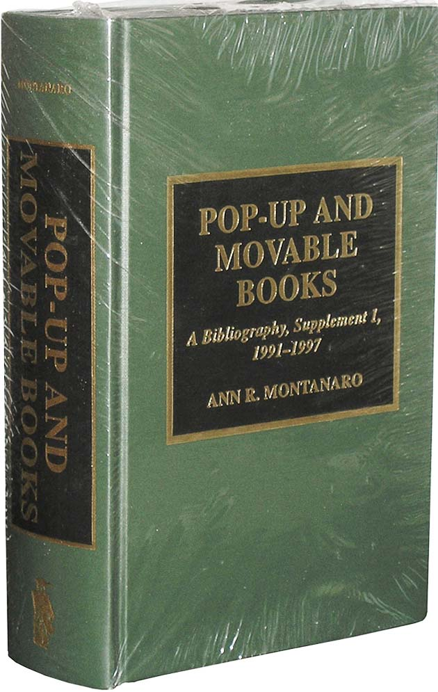 Pop-up And Movable Books: A Bibliography, Supplement I, 1991-1997. Ann R. Montanaro.
