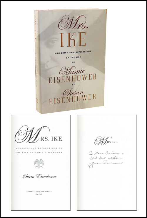 Mrs. Ike: Memories and Reflections on the Life of Mamie Eisenhower. Susan Eisenhower.