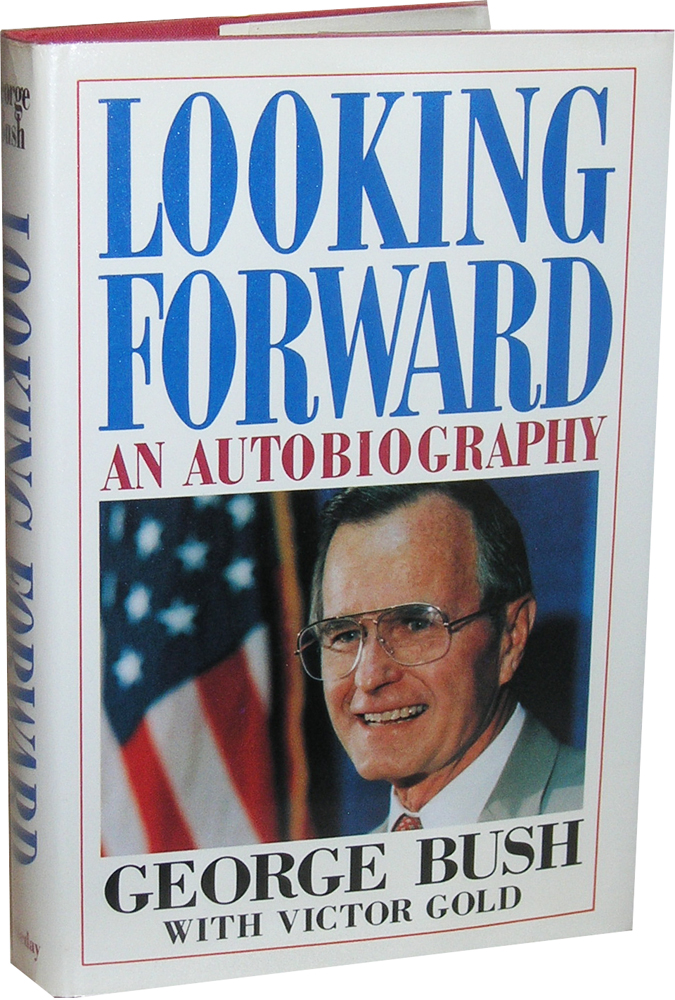 Looking Forward: An Autobiography. George Bush, Victor Gold.