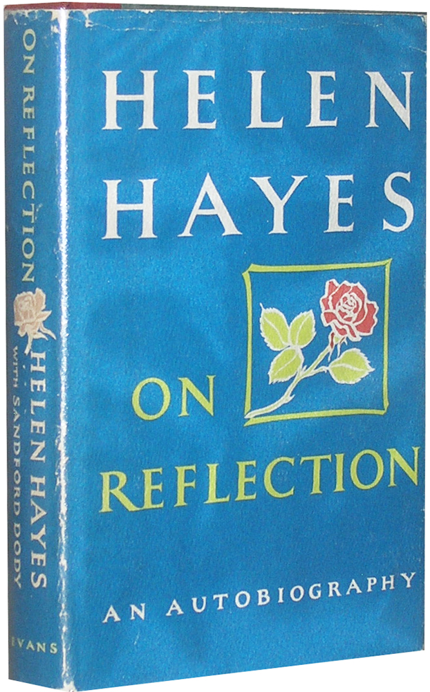 On Reflection: An Autobiography. Helen Hayes.