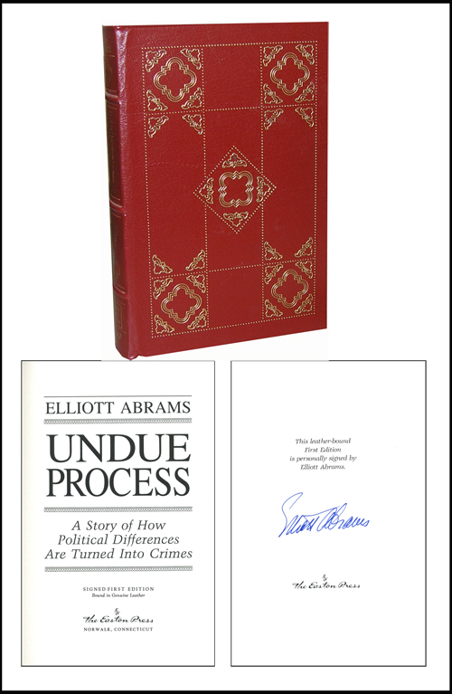Undue Process: A Story of How Political Differences are Turned into Crimes. Elliott Abrams.