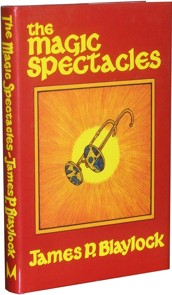 The Magic Spectacles: Herb Yellin's copy. Jame P. Blaylock.