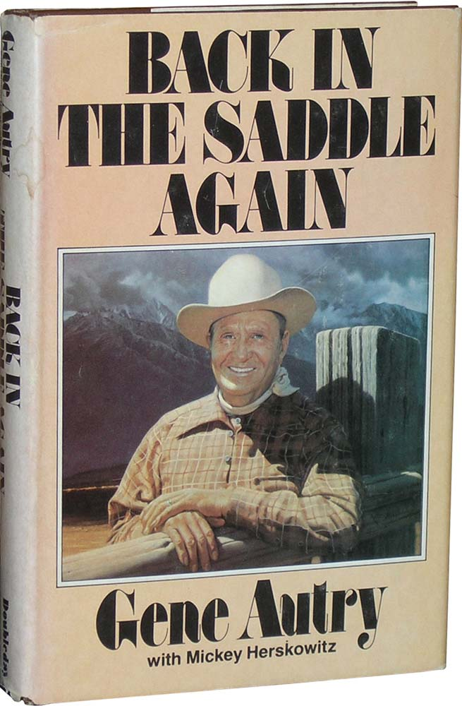 Back in the Saddle Again. Gene Autry.