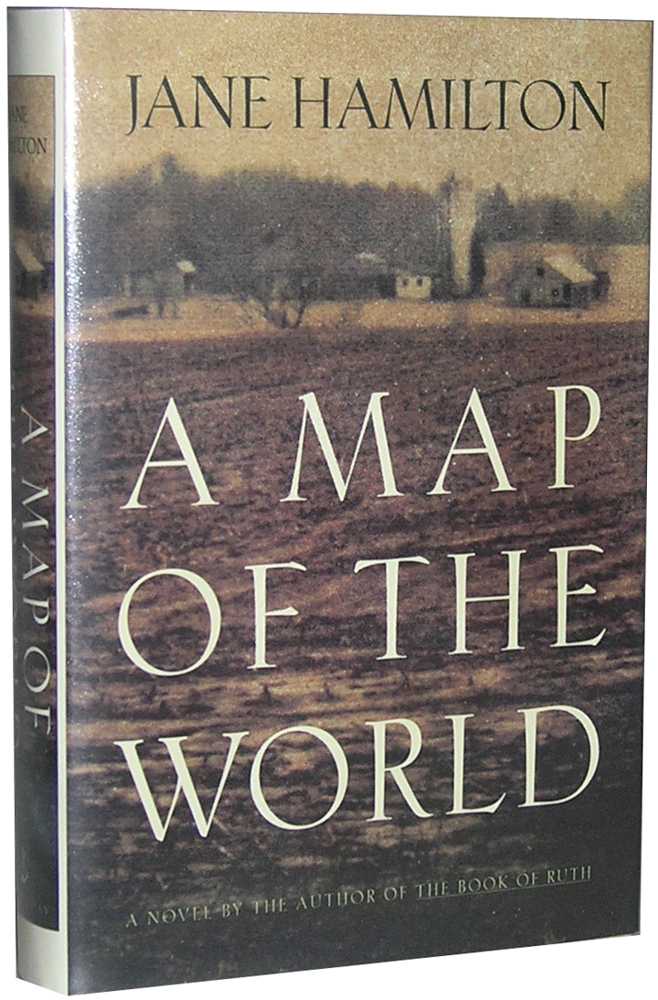A Map of the World | Jane Hamilton | First Edition, First Printing