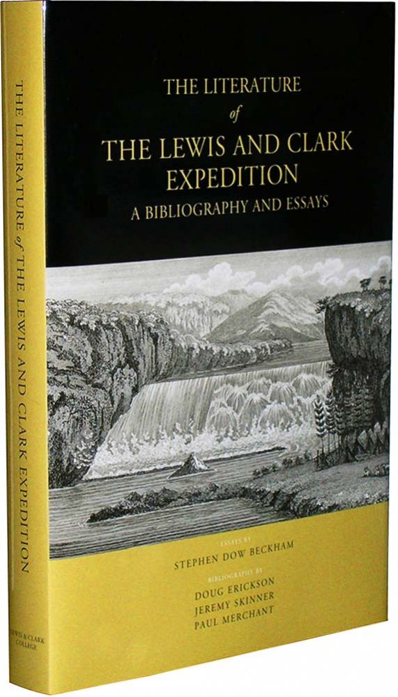 The Literature of the Lewis & Clark Expedition: A Bibliography and Essays. Doug Stephen Dow Beckham, Bibliography, Essays, Paul Merchant, Jeremy Skinner, Erickson.