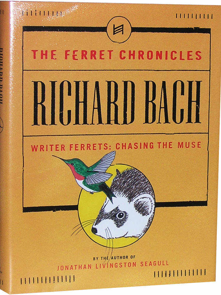 The Ferret Chronicles: Writer Ferrets: Chasing the Muse. Richard Bach.