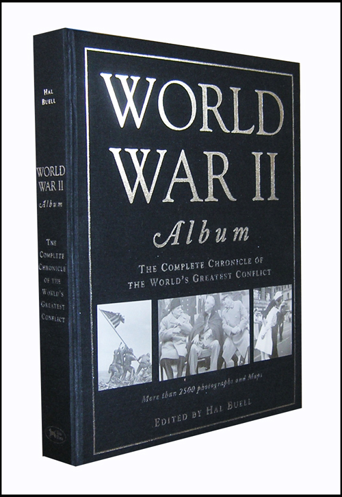 World War 2 Album: The Complete Chronicle of the World's Greatest Conflict. Gary Ed Buell.