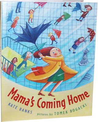 Mama's Coming Home. Kate Banks.