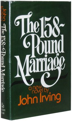 The 158-Pound Marriage. John Irving