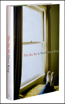 The Ha-Ha: a Novel. Dave King