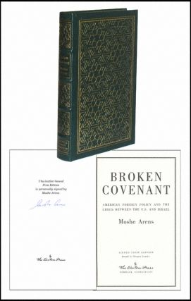 Broken Covenant: American Foreign Policy. Moshe Arens.