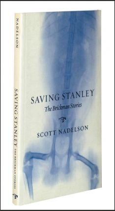 Saving Stanley: The Brickman Stories. Scott Nadelson