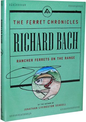 The Ferret Chronicles: Rancher Ferrets On The Range. Richard Bach.