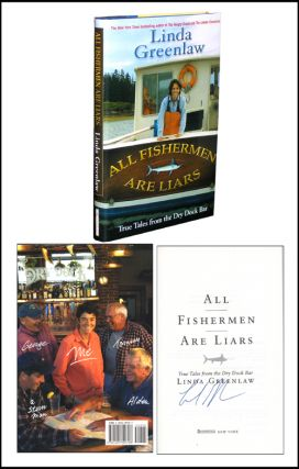 All Fishermen Are Liars: True Tales from the Dry Dock Bar. Linda Greenlaw