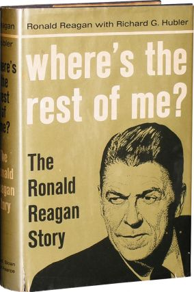 Where's The Rest Of Me?: The Ronald Reagan Story. Ronald Reagan, Richard G. Hubler