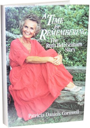 A Time for Remembering: The Ruth Bell Graham Story. Patricia Daniels Cornwell