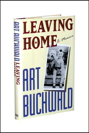 Leaving Home: A Memoir. Art Buchwald