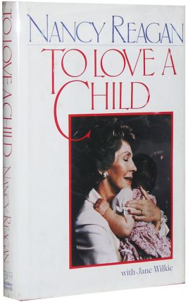 To Love A Child. Nancy Reagan
