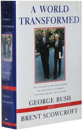 A World Transformed. George Bush, Brent Snowcroft