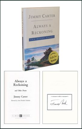 Always A Reckoning: And Other Poems. Jimmy Carter.