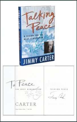Talking Peace: A Vision for the Next Generation. Jimmy Carter