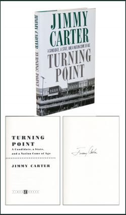 Turning Point: A Candidate, A State, And A Nation Come Of Age. Jimmy Carter