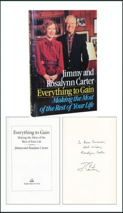 Everything to Gain: Making the Most of the Rest of Your Life. Jimmy Carter, Rosalynn Carter