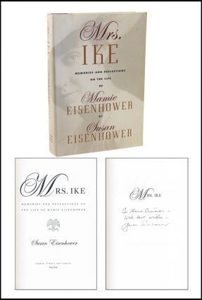 Mrs. Ike: Memories and Reflections on the Life of Mamie Eisenhower. Susan Eisenhower