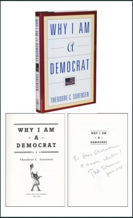 Why I Am A Democrat. Theodore C. Sorensen