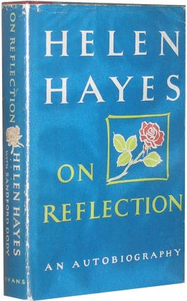On Reflection: An Autobiography. Helen Hayes