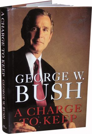 A Charge To Keep. George W. Bush.