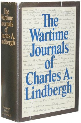 The Wartime Journals of Charles A. Lindbergh. Charles Lindbergh