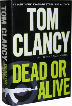 Dead Or Alive. With Grant Blackwood Tom Clancy.