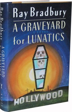 Graveyard for Lunatics. Ray Bradbury