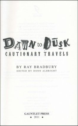 Dawn to Dusk: Cautionary Travels