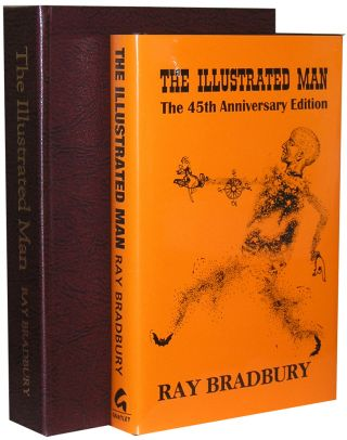 The Illustrated Man: The 45th Anniversary Edition. Ed Gorman William F. Nolan Ray Bradbury