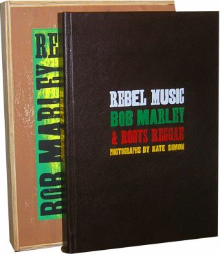 Bob Marley: Rebel Music and Roots Reggae [Deluxe edition]. Ed. Kate Simon, Robby Elson