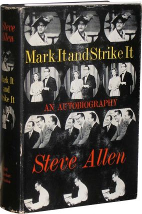 Mark It and Strike It: An Autobiography. Steve Allen.
