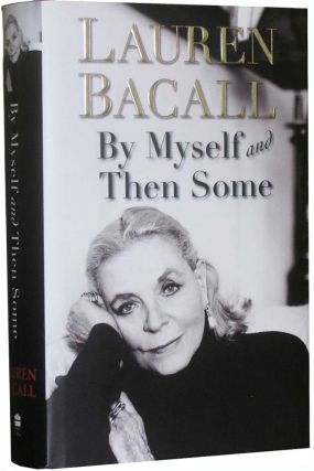 By Myself and Then Some. Lauren Bacall.
