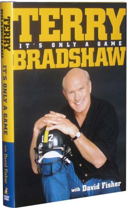 It's Only a Game. Terry Bradshaw.