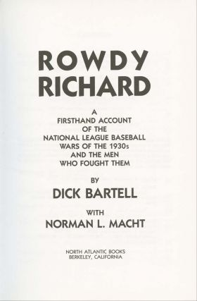 Rowdy Richard: A Firsthand Account of the National League Baseball Wars of the 1930's and the Men Who Fought Them