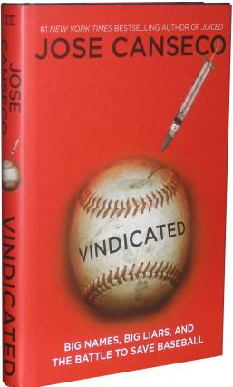 Vindicated: Big Names, Big Liars, and the Battle to Save Baseball. Jose Canseco