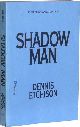 Shadow Man proof: Herb Yellin's copy. Dennis Etchison.