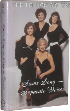 Same Song -- Different Voices: The Collective Memoirs of the Lennon Sisters. The Lennon Sisters.