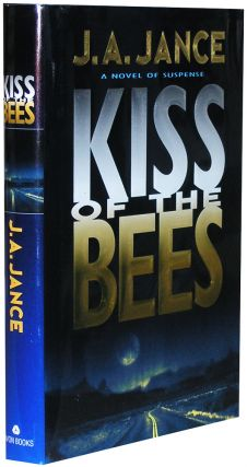 Kiss of the Bees. J. A. Jance