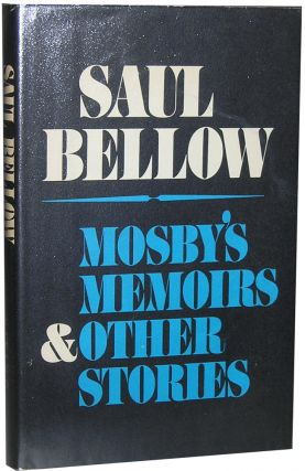 Mosby's Memoirs & Other Stories. Saul Bellow.