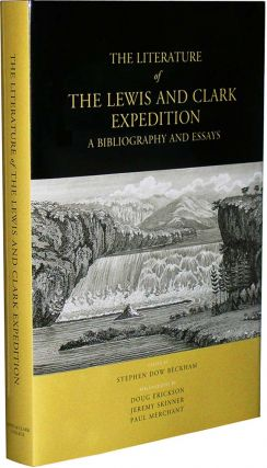 The Literature of the Lewis & Clark Expedition: A Bibliography and Essays. Doug Stephen Dow...