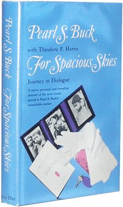 For Spacious Skies. Pearl S. Buck, Theodore F. Harris