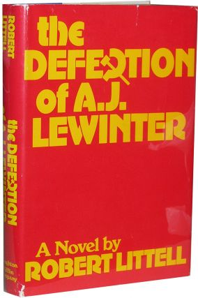 The Defection of A.j. Lewinter. Robert Littell